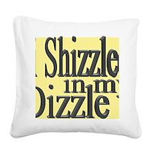 shizzle.gif Square Canvas Pillow