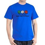 You Bet Your Bocce Balls Dark T-Shirt