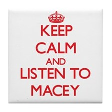 Keep Calm and listen to Macey Tile Coaster