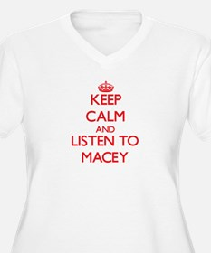 Keep Calm and listen to Macey Plus Size T-Shirt