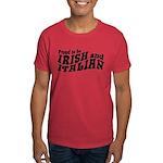 Proud to be Irish and Italian Dark T-Shirt
