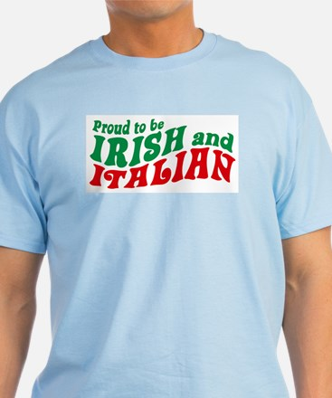 Proud to be Irish and Italian T-Shirt