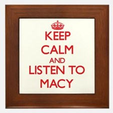 Keep Calm and listen to Macy Framed Tile