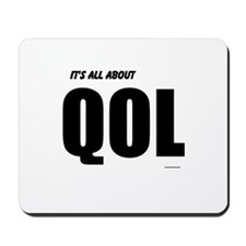 Its all about QOL Mousepad