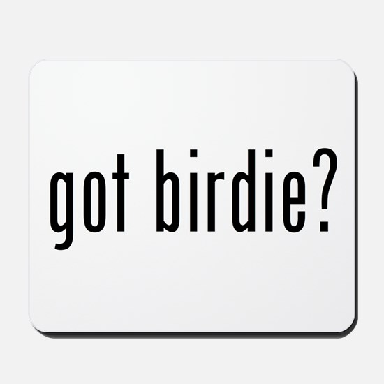 got birdie? Mousepad