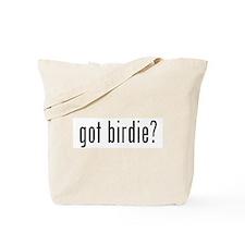 got birdie? Tote Bag