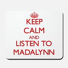 Keep Calm and listen to Madalynn Mousepad