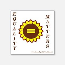 """Equality Matters Square Sticker 3"""" x 3"""""""