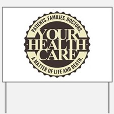 Your Health Care Yard Sign