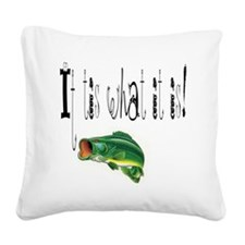 It tis what it is Square Canvas Pillow
