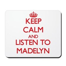 Keep Calm and listen to Madelyn Mousepad