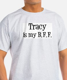 Tracy is my BFF T-Shirt