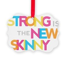 Strong is the New Skinny - Color  Ornament