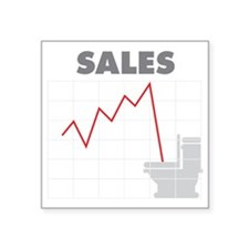 "Sales in the Toilet Square Sticker 3"" x 3"""
