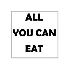 """all_you_can_eat-thng Square Sticker 3"""" x 3"""""""