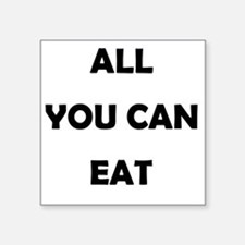 "all_you_can_eat-thng Square Sticker 3"" x 3"""