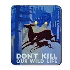 dont_kill_our_wildlife Mousepad