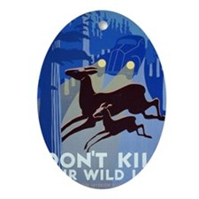 dont_kill_our_wildlife Oval Ornament