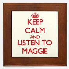 Keep Calm and listen to Maggie Framed Tile