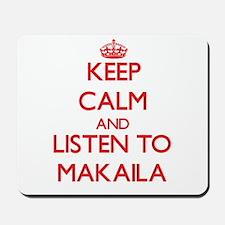 Keep Calm and listen to Makaila Mousepad