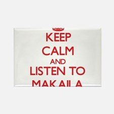 Keep Calm and listen to Makaila Magnets