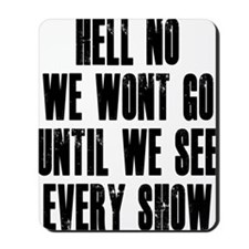 Hell-No-We-Wont-Go Mousepad