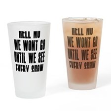 Hell-No-We-Wont-Go Drinking Glass