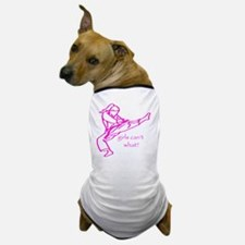 girlscantwhat Dog T-Shirt