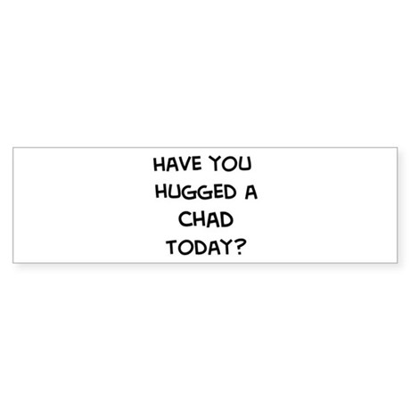 Hugged a Chad Bumper Sticker