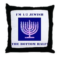 Funny Half Jewish the Bottom 1/2 Throw Pillow