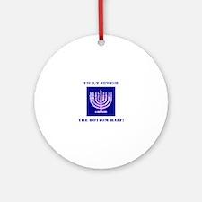 Funny Half Jewish the Bottom 1/2 Round Ornament
