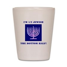 Funny Half Jewish the Bottom 1/2 Shot Glass