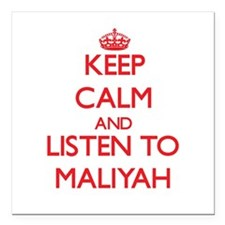 Keep Calm and listen to Maliyah Square Car Magnet