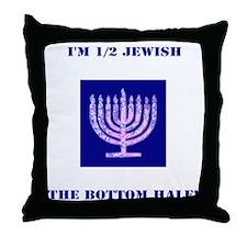 Funny Im 1/2 Jewish, the Bottom Half  Throw Pillow