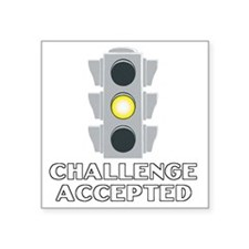 """Challenge Accepted Square Sticker 3"""" x 3"""""""