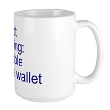 Wallet slogan Mug