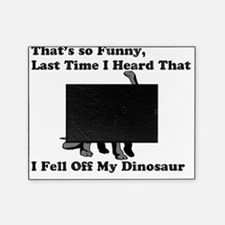 fell off my dino 2 Picture Frame
