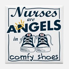 Nurses Are Angels in Comfy Shoes Tile Coaster