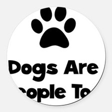 Dogs People Too Black Round Car Magnet