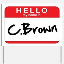 C. Brown Yard Sign