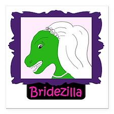 "bridezilla3 Square Car Magnet 3"" x 3"""