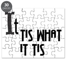 It Tis what it is2 Puzzle