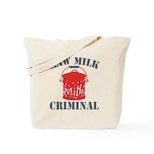 rawmilkcriminal Tote Bag