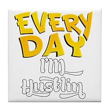 Every day Im Hustlin Tile Coaster