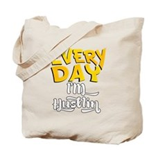 Every day Im Hustlin Tote Bag