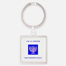 Funny Im Half Jewish, the Bottom 1 Square Keychain