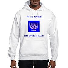 Funny Im Half Jewish, the Bottom Hoodie