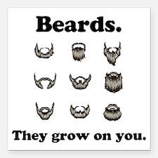 "Beards - They grow on yo Square Car Magnet 3"" x 3"""