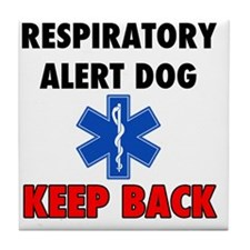 RESPIRATORY ALERT DOG KEEP BACK. Tile Coaster