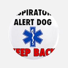 "RESPIRATORY ALERT DOG KEEP BACK. 3.5"" Button"